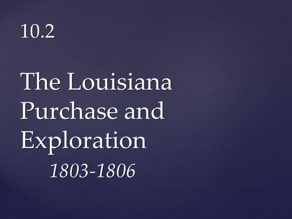 10.2 The Louisiana Purchase and Exploration 1803-1806