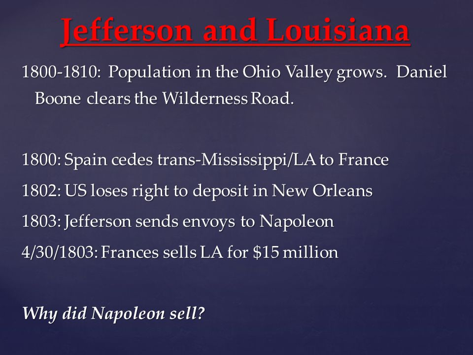 Jefferson and Louisiana 1800-1810: Population in the Ohio Valley grows.