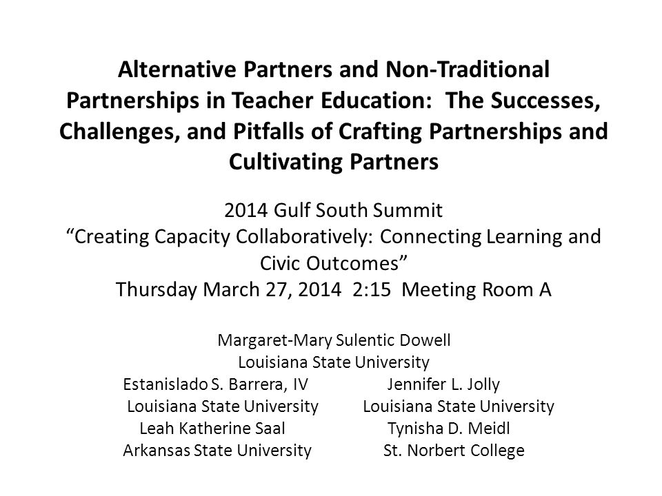 Alternative Partners and Non-Traditional Partnerships in Teacher Education: The Successes, Challenges, and Pitfalls of Crafting Partnerships and Culti