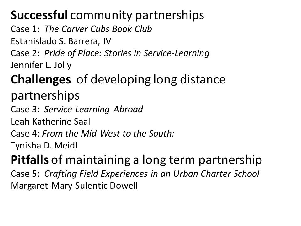 Successful community partnerships Case 1: The Carver Cubs Book Club Estanislado S. Barrera, IV Case 2: Pride of Place: Stories in Service-Learning Jen