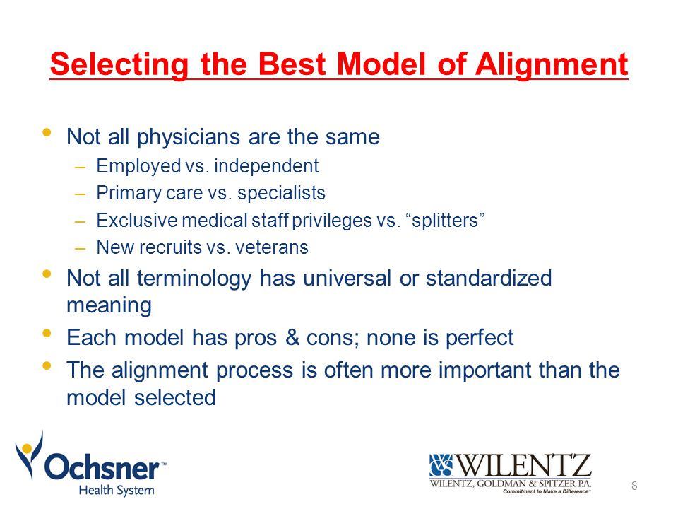 Selecting the Best Model of Alignment Not all physicians are the same –Employed vs.