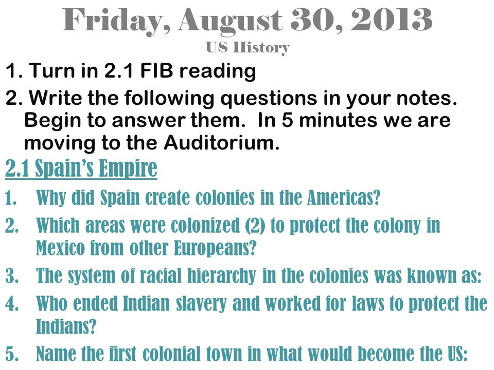 Friday, August 30, 2013 US History 1. Turn in 2.1 FIB reading 2.