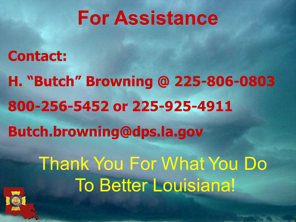 Thank You For What You Do To Better Louisiana. For Assistance Contact: H.