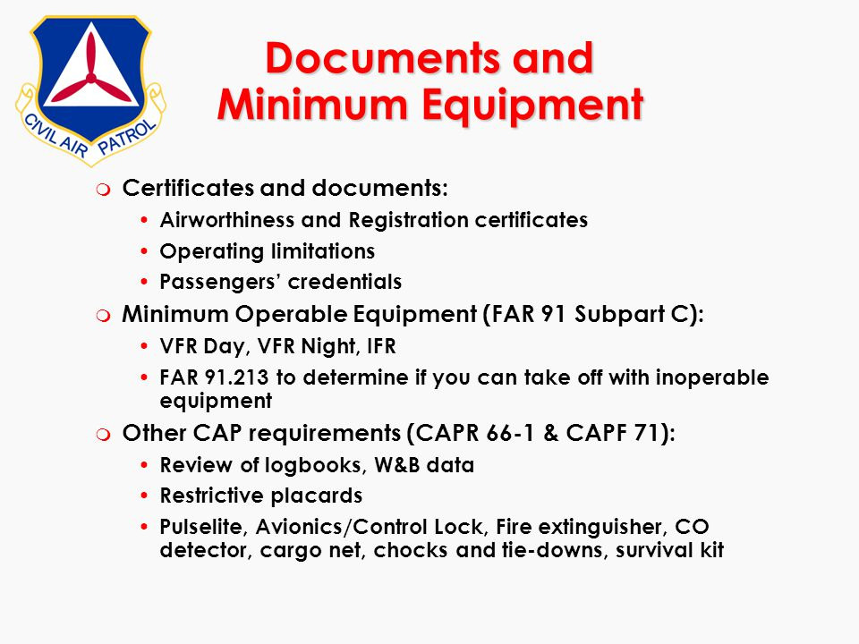 Documents and Minimum Equipment m Certificates and documents: Airworthiness and Registration certificates Operating limitations Passengers' credential
