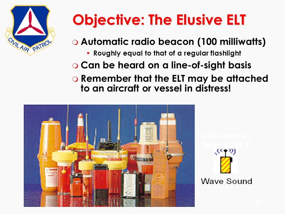 ©2000 Scott E. Lanis129 Objective: The Elusive ELT m Automatic radio beacon (100 milliwatts) Roughly equal to that of a regular flashlight m Can be he
