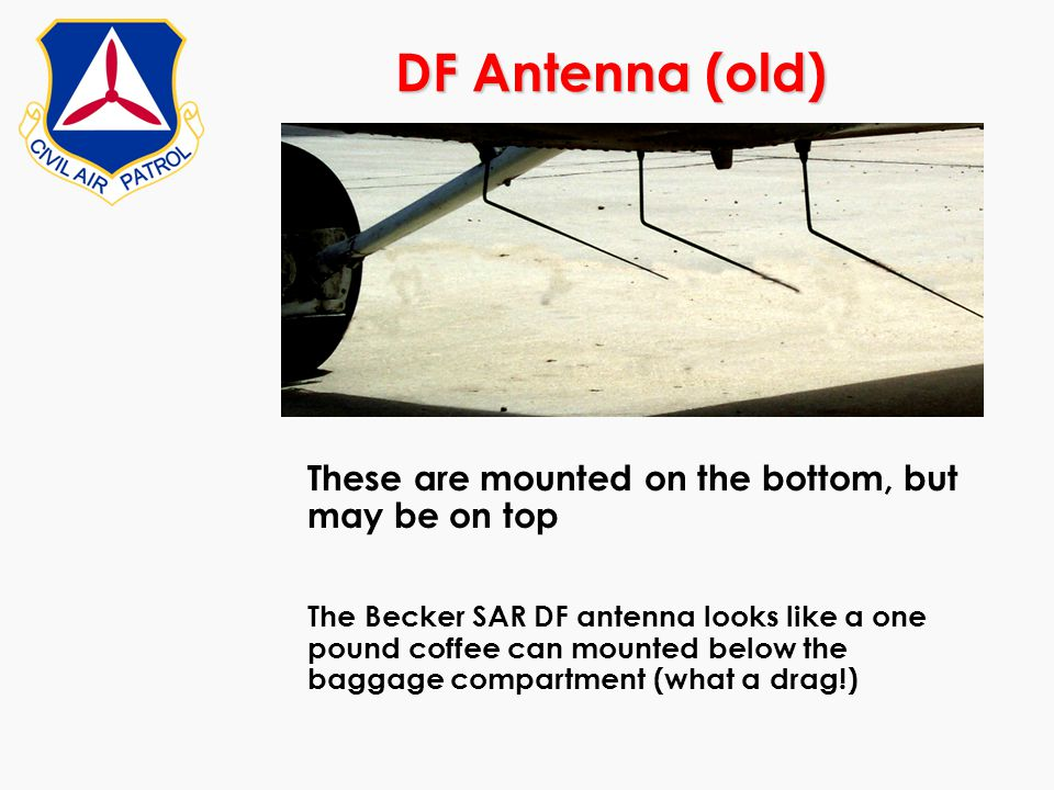 DF Antenna (old) These are mounted on the bottom, but may be on top The Becker SAR DF antenna looks like a one pound coffee can mounted below the bagg