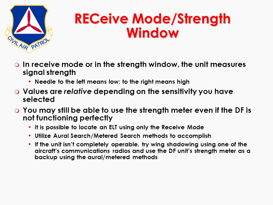 RECeive Mode/Strength Window m In receive mode or in the strength window, the unit measures signal strength Needle to the left means low; to the right
