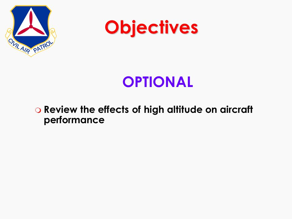 OPTIONAL m Review the effects of high altitude on aircraft performance Objectives