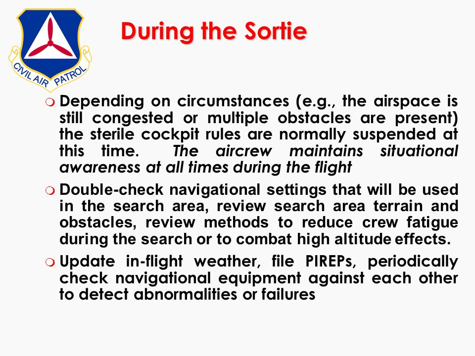 During the Sortie m Depending on circumstances (e.g., the airspace is still congested or multiple obstacles are present) the sterile cockpit rules are