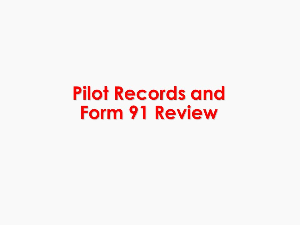Pilot Records and Form 91 Review