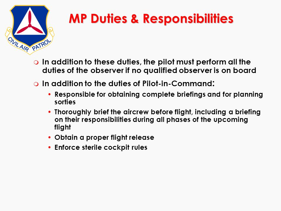 m In addition to these duties, the pilot must perform all the duties of the observer if no qualified observer is on board m In addition to the duties