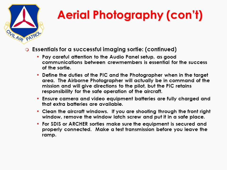Aerial Photography (con't) m Essentials for a successful imaging sortie: (continued) Pay careful attention to the Audio Panel setup, as good communica