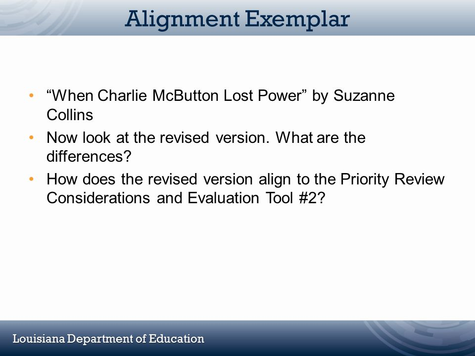 """Louisiana Department of Education Alignment Exemplar """"When Charlie McButton Lost Power"""" by Suzanne Collins Now look at the revised version. What are t"""
