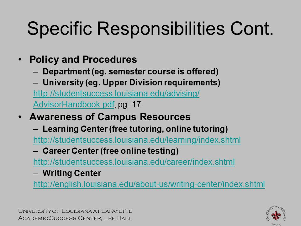 University of Louisiana at Lafayette Academic Success Center, Lee Hall Specific Responsibilities Cont.