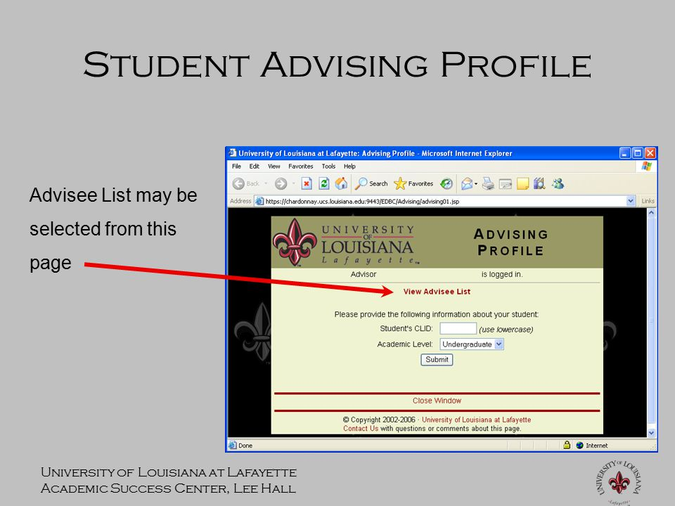 University of Louisiana at Lafayette Academic Success Center, Lee Hall Student Advising Profile Advisee List may be selected from this page