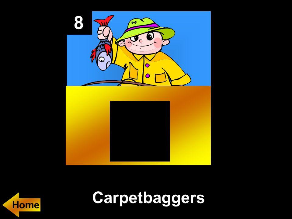 8 Carpetbaggers