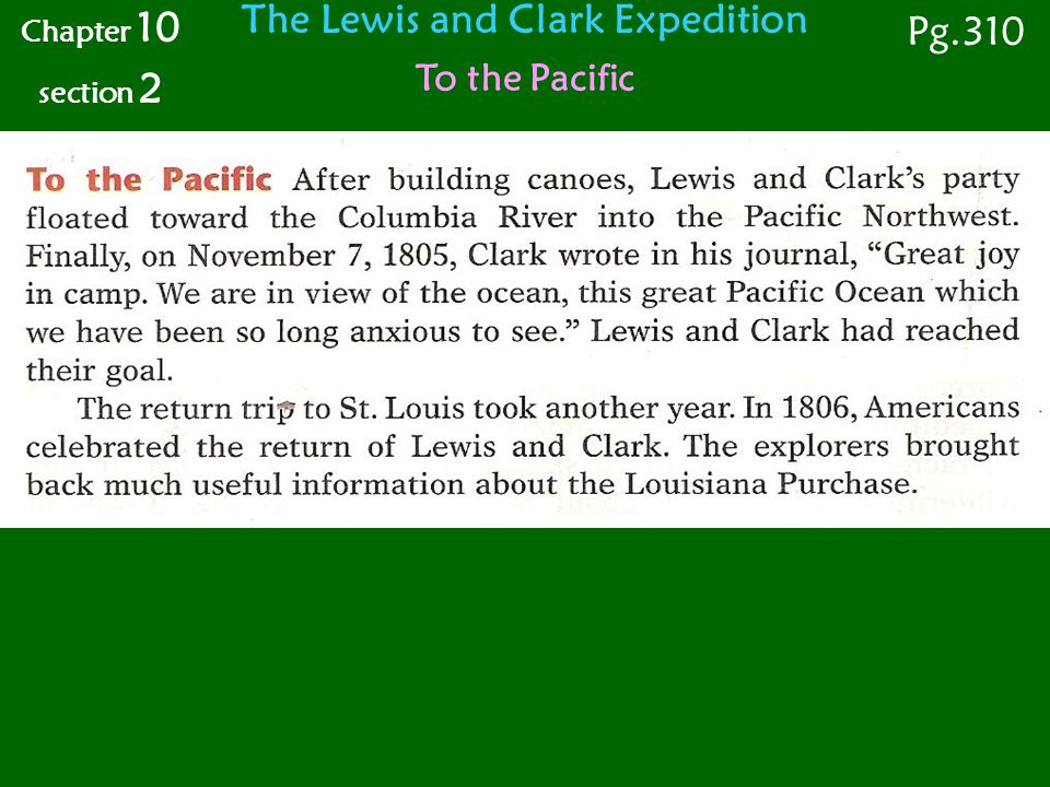 The Lewis and Clark Expedition To the Pacific Chapter 10 section 2 Pg.310