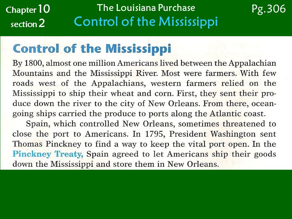 The Louisiana Purchase The United States Buys Louisiana Chapter 10 section 2 Pg.307