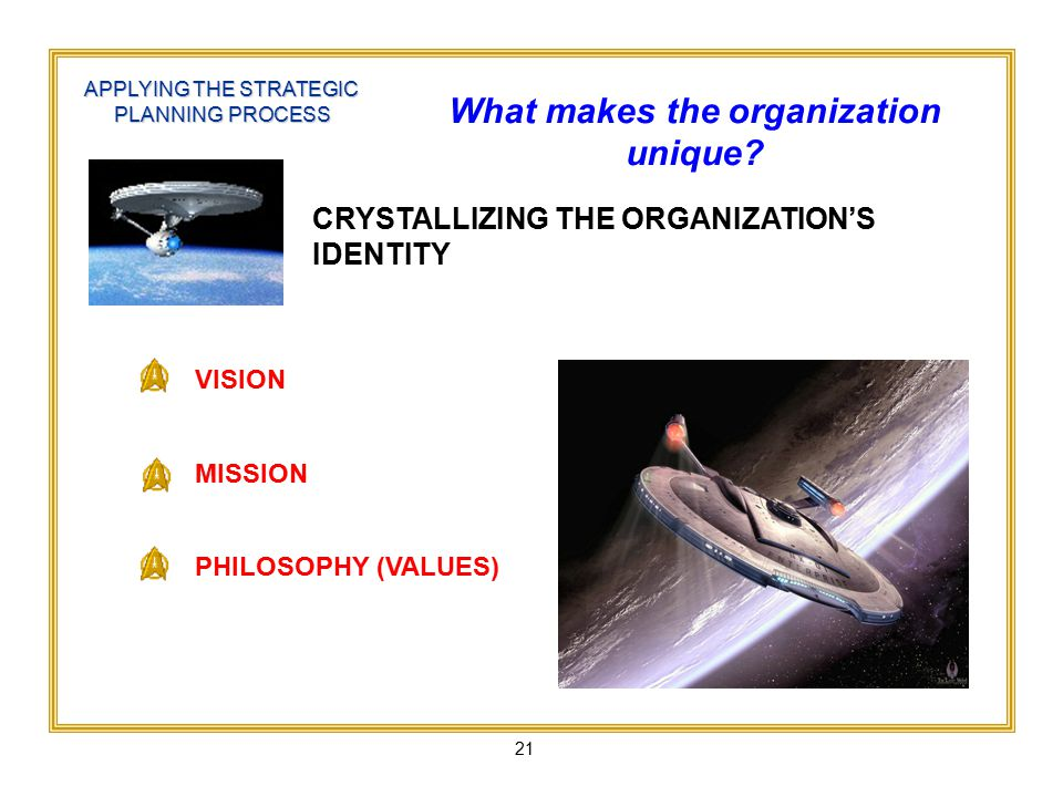 21 What makes the organization unique.