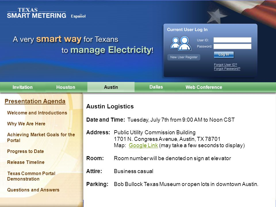 Texas Common AMS Web Portal and Data Repository © Copyright IBM Corporation 2009 Dallas Logistics Date and Time: Wednesday, July 8th from 8:00 AM to 11:00 AM CST Address: Energy Plaza 1601 Bryan Street Dallas, Texas, 75201 Map: Google Link (may take a few seconds to display)Google Link Room: Poets Room, ground floor behind security desk of Energy Plaza Attire: Business casual Parking:Suggested parking for those driving is the Mosaic building on Federal street.