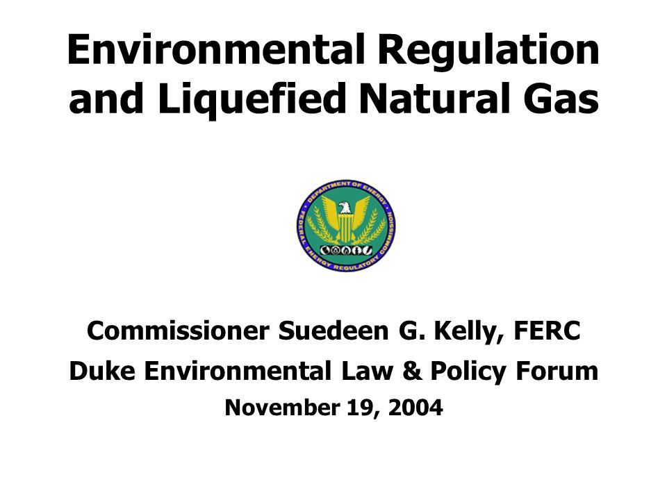 Environmental Regulation and Liquefied Natural Gas Commissioner Suedeen G.
