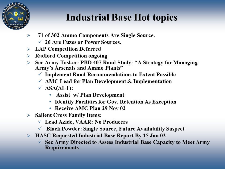 Industrial Base Hot topics  71 of 302 Ammo Components Are Single Source.