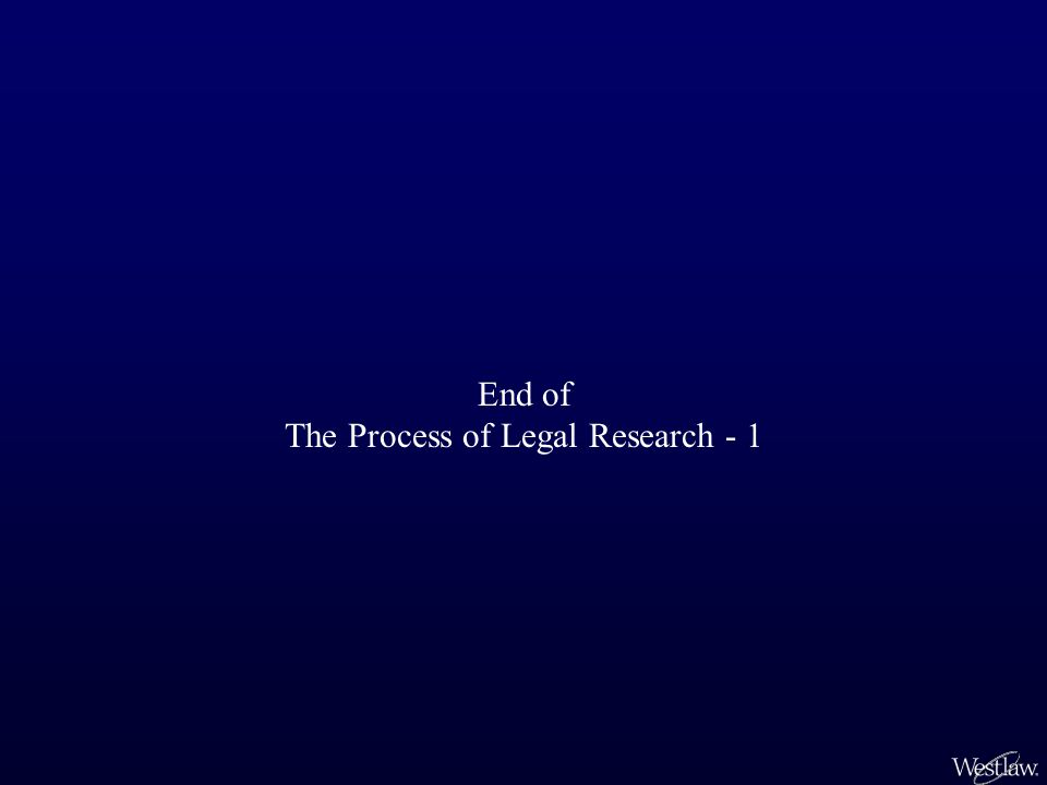 End of The Process of Legal Research - 1