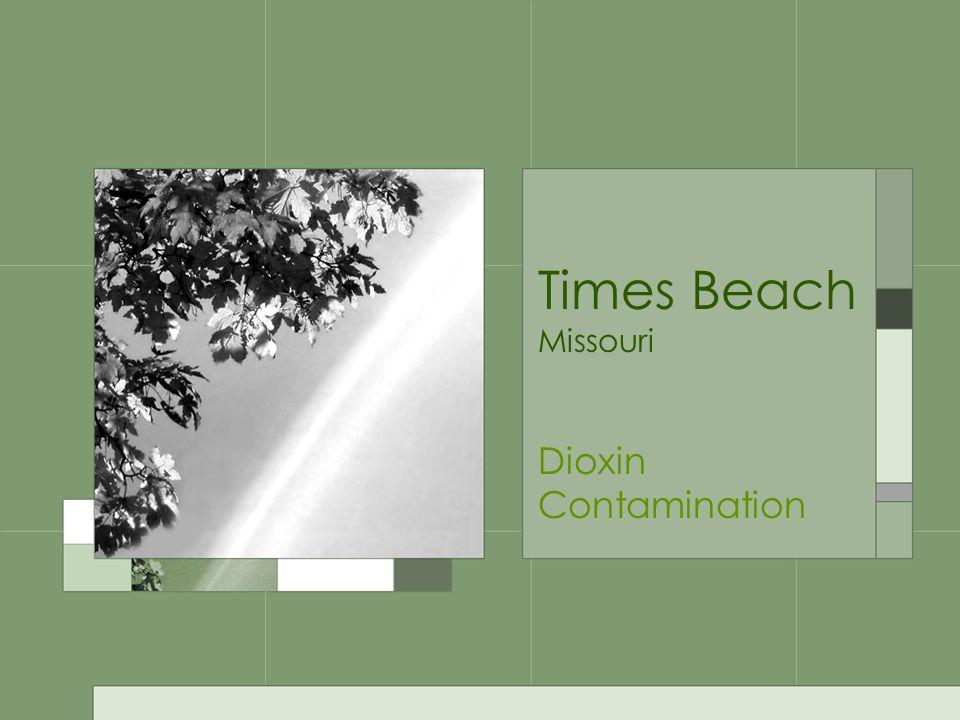 Times Beach Missouri Dioxin Contamination
