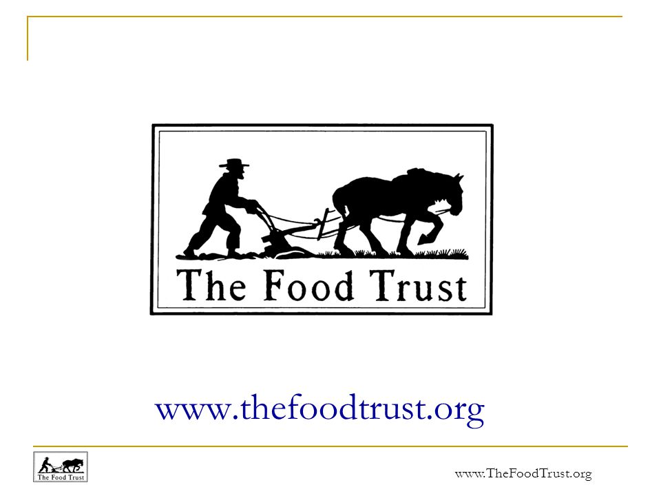 www.TheFoodTrust.org www.thefoodtrust.org