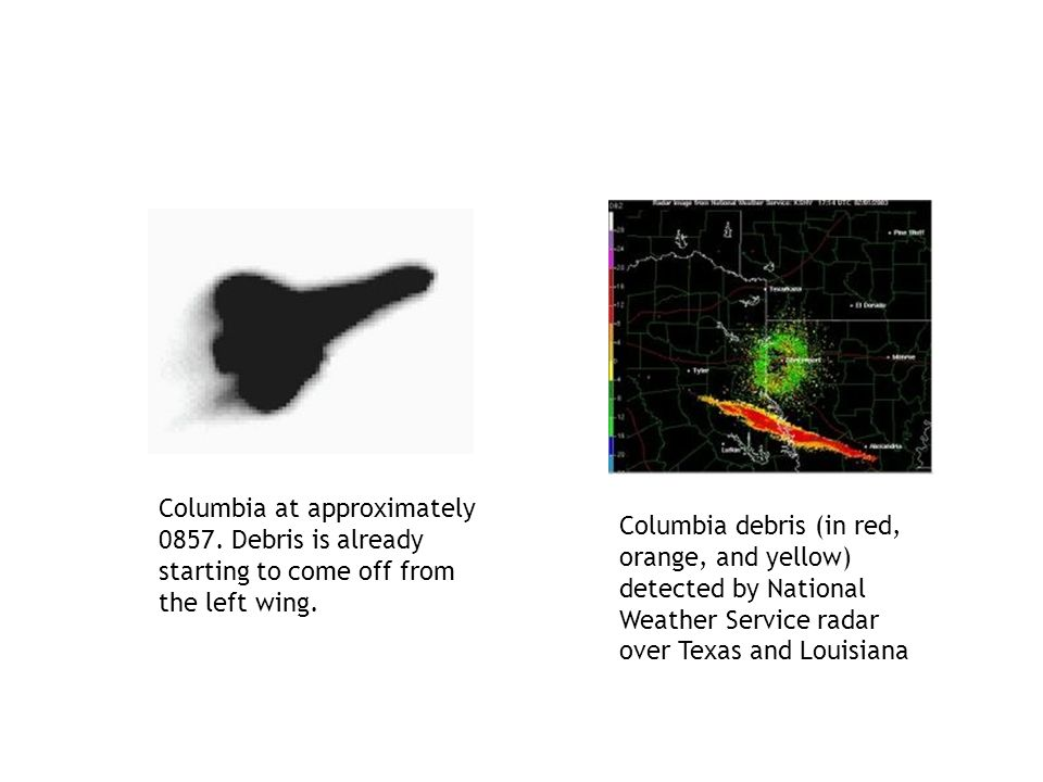 Columbia at approximately 0857. Debris is already starting to come off from the left wing.
