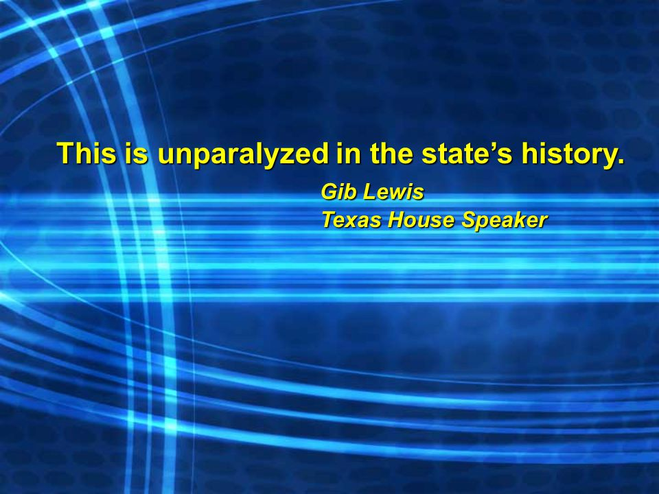 This is unparalyzed in the state's history. Gib Lewis Texas House Speaker