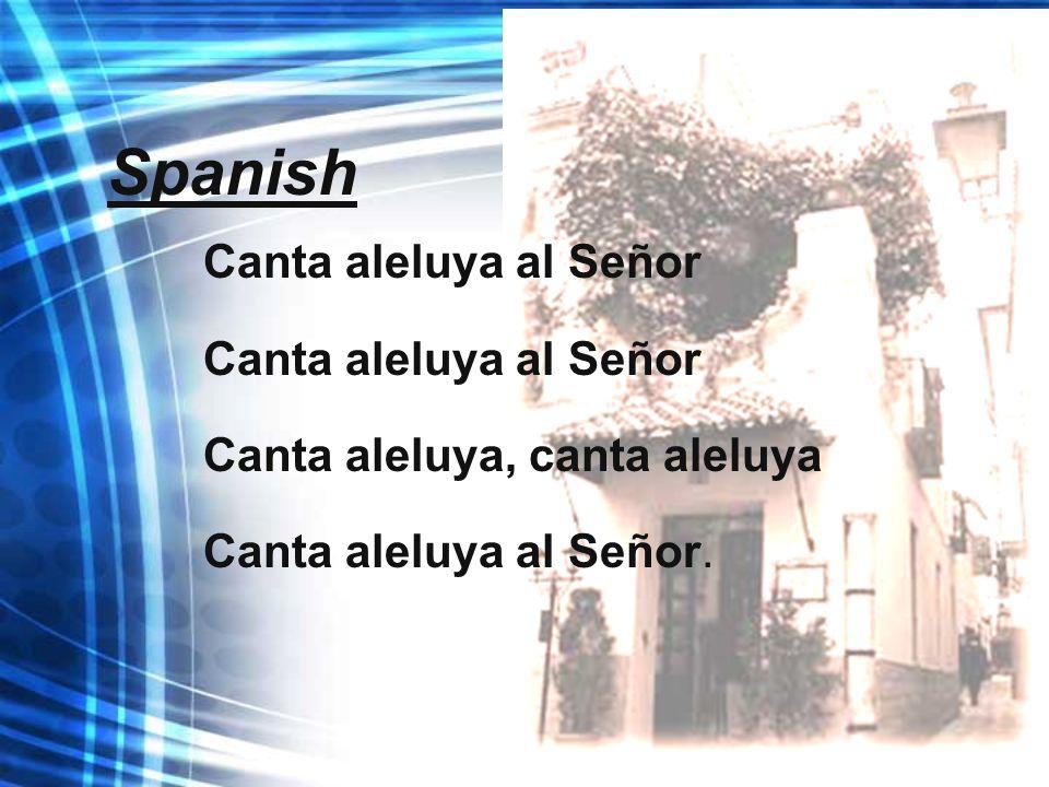 Spanish Canta aleluya al Señor Canta aleluya, canta aleluya Canta aleluya al Señor.