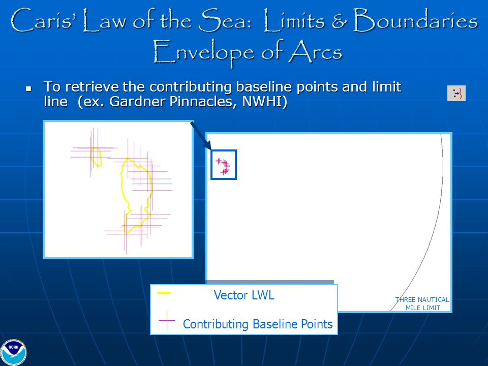Caris' Law of the Sea: Limits & Boundaries Envelope of Arcs To retrieve the contributing baseline points and limit line (ex. Gardner Pinnacles, NWHI)