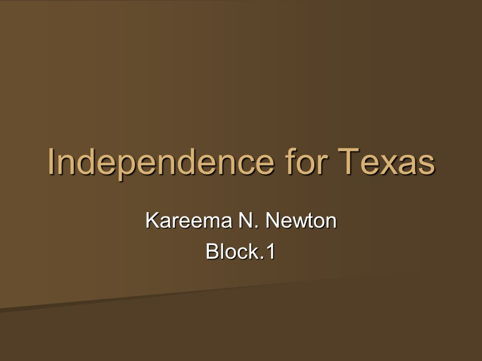 Independence for Texas Kareema N. Newton Block.1
