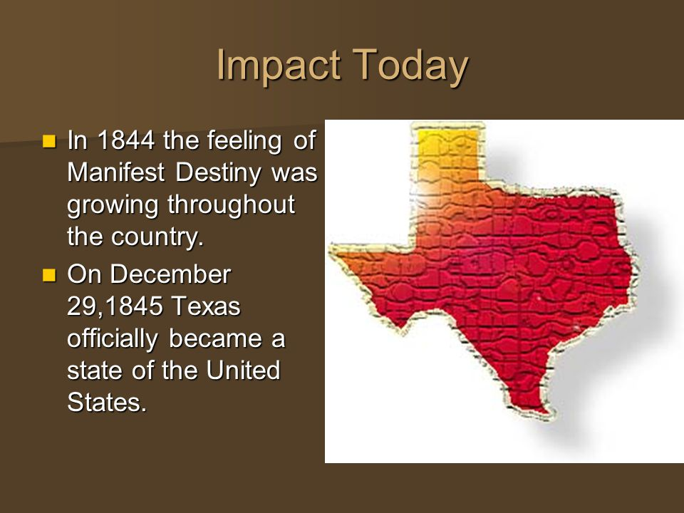Impact Today In 1844 the feeling of Manifest Destiny was growing throughout the country.