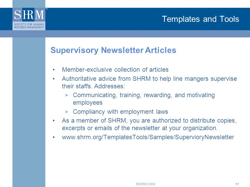 ©SHRM 2009 Templates and Tools Member-exclusive collection of articles Authoritative advice from SHRM to help line mangers supervise their staffs.