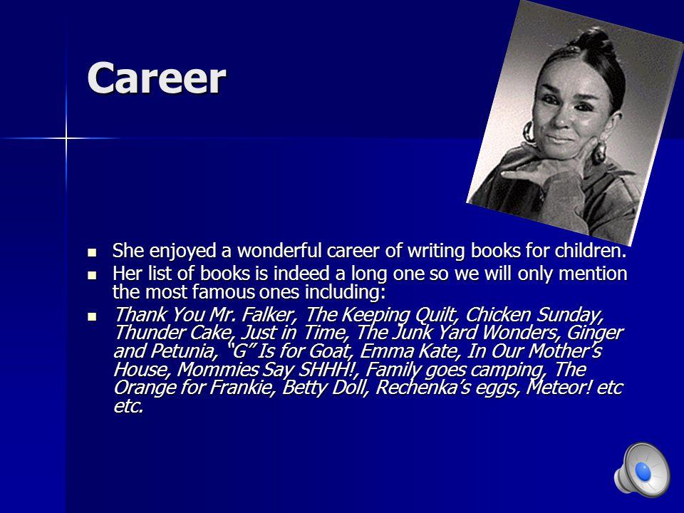 Children's Books writing. Polacco didn't start writing children's books until she was 41.