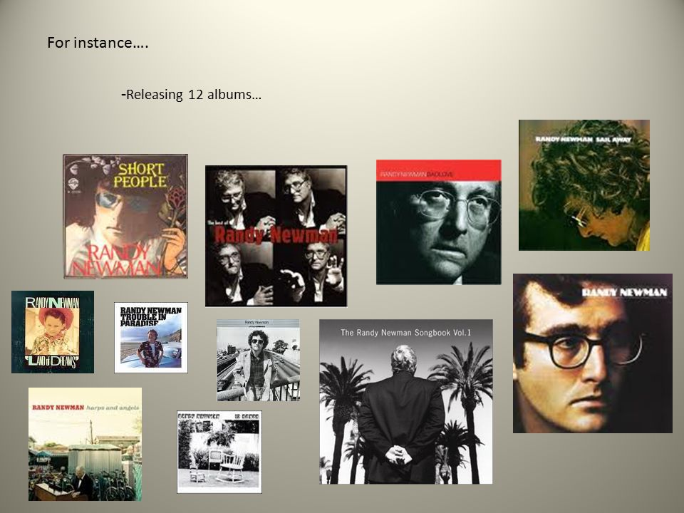 For instance…. - Releasing 12 albums…