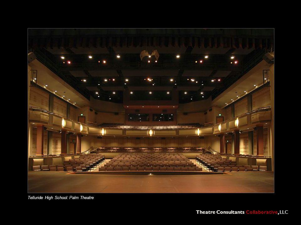 Theatre Consultants Collaborative, LLC Telluride High School: Palm Theatre