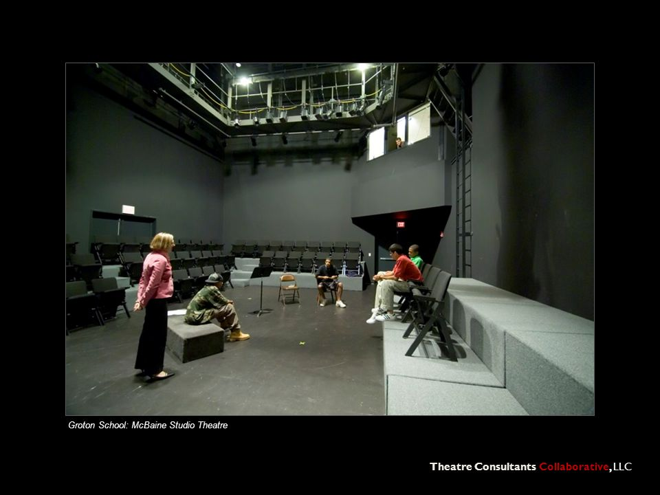 Theatre Consultants Collaborative, LLC Groton School: McBaine Studio Theatre