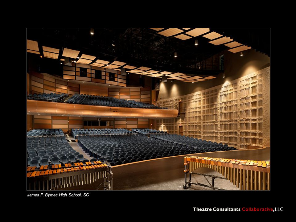 Theatre Consultants Collaborative, LLC James F. Byrnes High School, SC