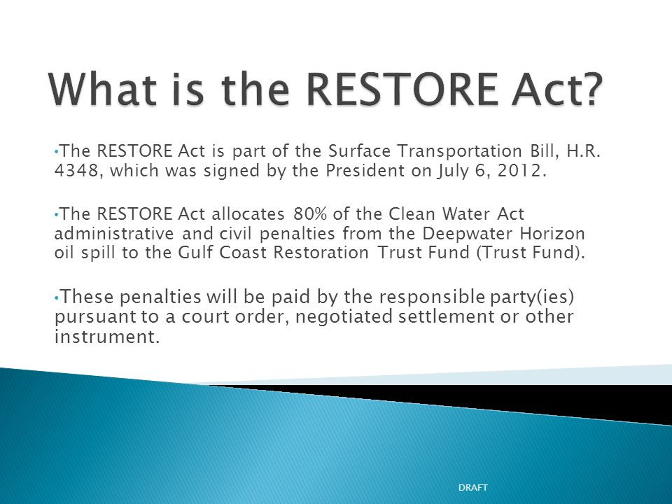 The RESTORE Act is part of the Surface Transportation Bill, H.R.