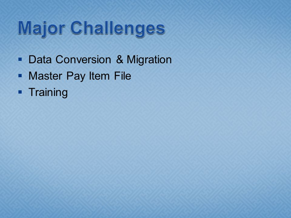  Data Conversion & Migration  Master Pay Item File  Training