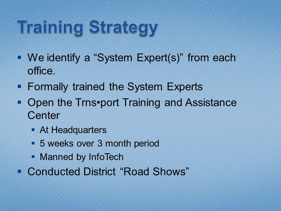  We identify a System Expert(s) from each office.