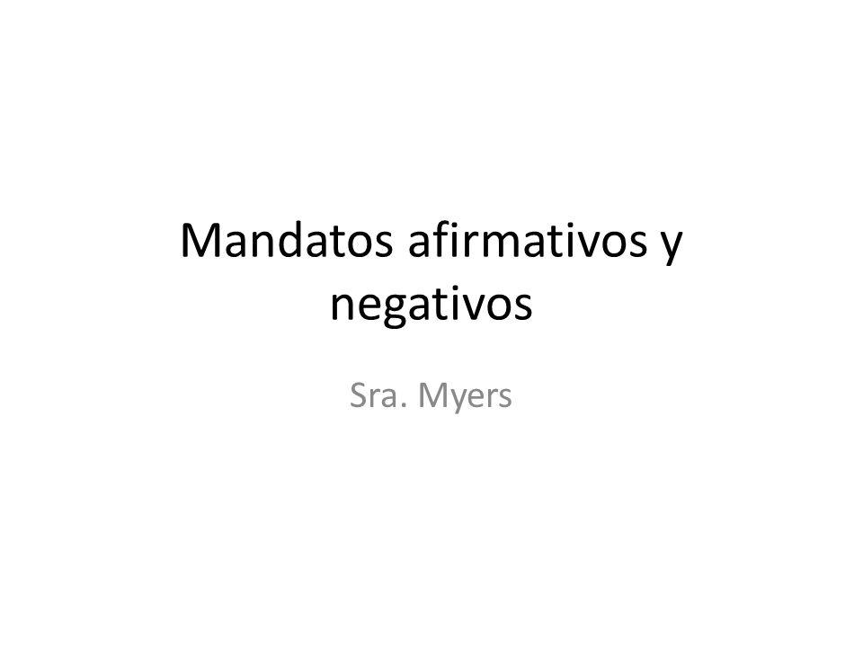 Mandatos afirmativos y negativos Sra. Myers