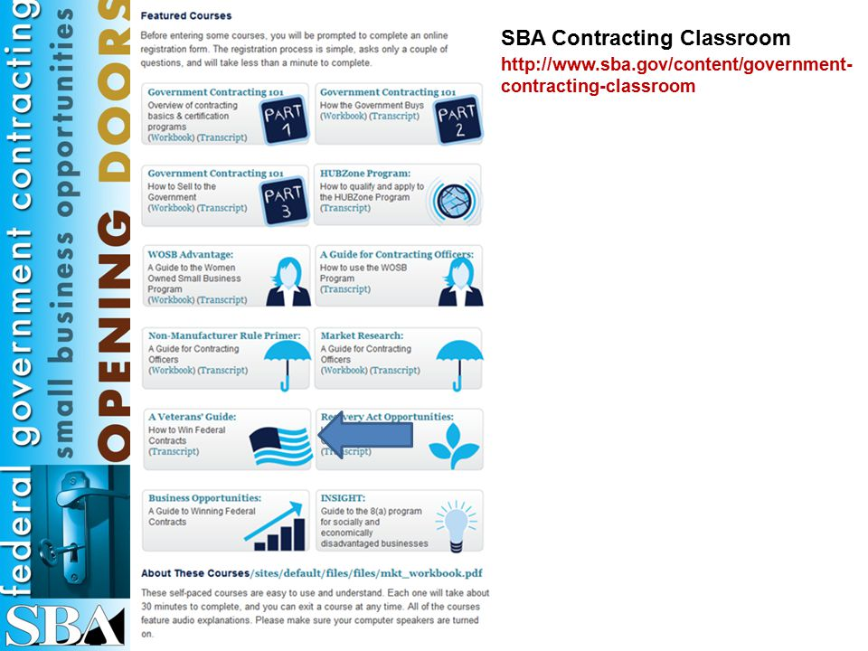 http://www.sba.gov/content/government- contracting-classroom SBA Contracting Classroom