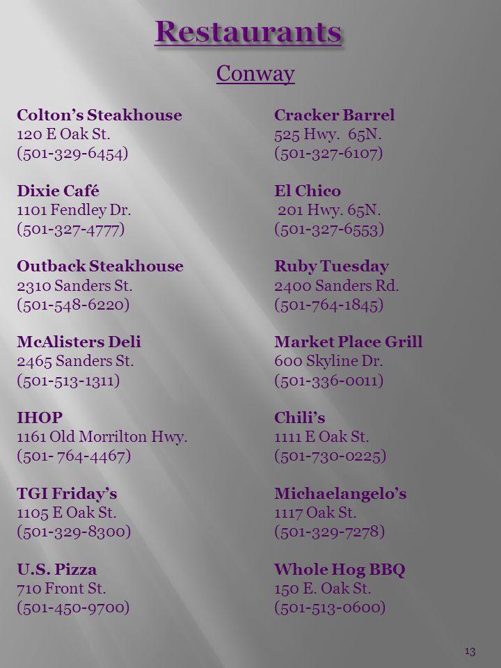 Conway Colton's SteakhouseCracker Barrel 120 E Oak St.525 Hwy.