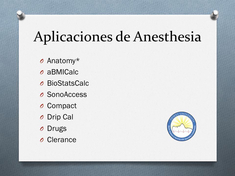 Aplicaciones de Anesthesia O Anesthesia O Dermatomes O PALS O ACLS