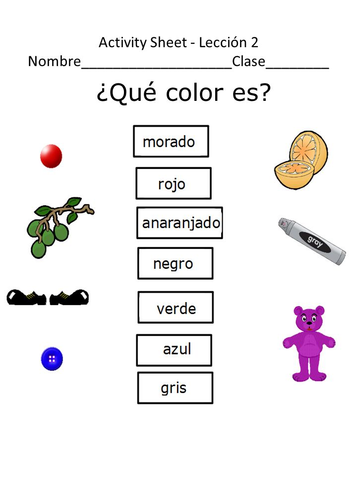 Activity Sheet - Lección 2 Nombre___________________Clase________ ¿Qué color es