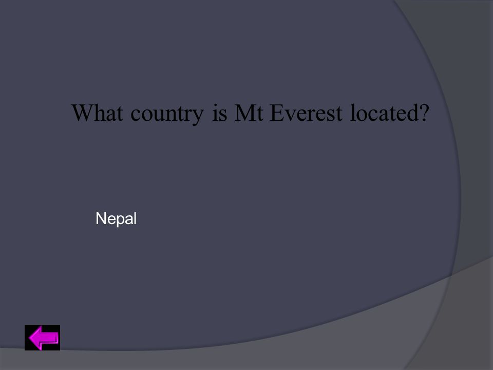 What country is Mt Everest located? Nepal